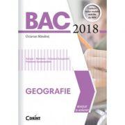 Bacalaureat Geografie 2018 - Editie revizuita si adaugita conform noilor modele stabilite de MEN