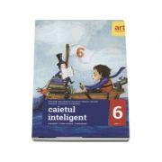 Caietul inteligent, pentru clasa a VI-a, semestrul II. Literatura. Limba romana. Comunicare, in conformitate cu noua programa (Ghid, caiet de lucru, 124 teste de evaluare)