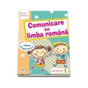 Comunicare in limba romana pentru clasa pregatitoare. Semestrul I - Caiet de lucru (Editie 2017)