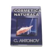 Cosmetica Naturala - C. Antonov