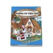 Invat sa citesc cu litere de tipar - Capra cu trei iezi (Adaptare dupa Ion Creanga, 3-5 ani)