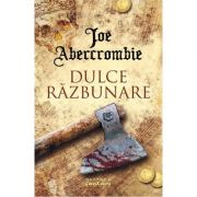 Dulce razbunare - Joe Abercrombie