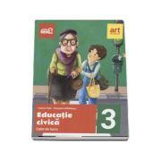 Educatie civica, caiet de lucru pentru clasa a III-a - Cleopatra Mihailescu, Tudor Pitila (Editia 2017)