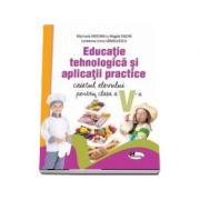 Educatie tehnologica si aplicatii practice. Caietul elevului pentru clasa a V-a - Marinela Mocanu