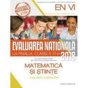 Evaluarea nationala 2018 la finalul clasei a VI-a. Matematica si stiinte - 55 de teste cu rezolvari