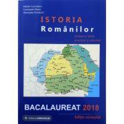 Bacalaureat Istoria Romanilor 2018. Sinteze si teste, enunturi si rezolvari - Editie revizuita