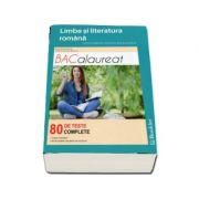Limba si literatura romana - Ghid complet pentru bacalaureat - 80 de teste complete. Editia a II-a, revizuita