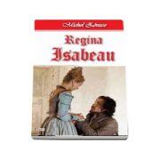 Regina Isabeau - Cavalerul Hardy de Passavant 3-4 (Michel Zevaco)