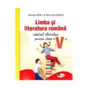 Limba si literatura romana - Caietul elevului pentru clasa a V-a (Mariana Norel)