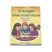 Sa dezlegam tainele textelor literare. Clasa a IV-a, semestrul 1 (L4A1) - Carmen Iordachescu