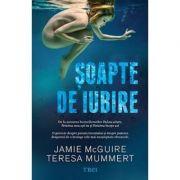 Soapte de iubire (Jamie McGuire, Teresa Mummert)