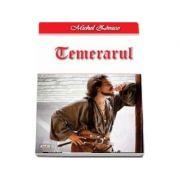 Temerarul - Cavalerul Hardy de Passavant 2-4 (Michel Zevaco)