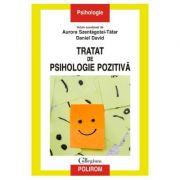 Tratat de psihologie pozitiva - Aurora Szentagotai-Tatar, Daniel David