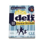 ABC - DELF - Niveau B1. Junior scolaire - Livre si cederom. 200 exercices. DVD - rom audio et video inclus