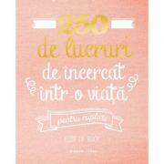 250 de lucruri de incercat intr-o viata pentru cupluri
