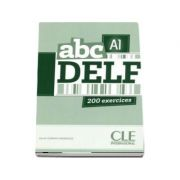 ABC - Niveau A1 - DELF - Livre. 200 exercices - CD MP3 INCLUS