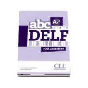 ABC - Niveau A2 - DELF - Livre. 200 exercices - CD MP3 INCLUS
