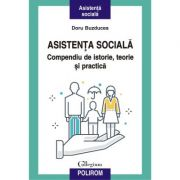 Asistenta sociala. Compendiu de istorie, teorie si practica