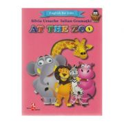 At the Zoo (English for kids) - Silvia Ursache, Iulian Gramatki