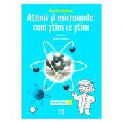 Atomi si microunde: cum stim ce stim