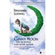 Ginny Moon - din secretele unei fetite autiste