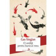 O undita pentru bunicul meu - Gao Xingjian (Laureat al Premiului Nobel pentru Literatura)