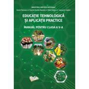 Educatie Tehnologica, Aplicatii Practice - Manual pentru clasa a V-a