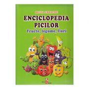 Enciclopedia picilor - Fructe, legume, flori - Silvia Ursache