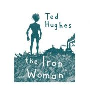 Femeia de Fier / The Iron Woman (Editie bilingva)