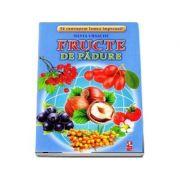 Fructe de padure - Sa cunoastem lumea impreuna! (Contine 16 cartonase cu imagini color)