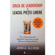 Criza de leadership si leacul pietei libere - John Allison