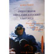 Ovidiu Bojor - Omul care a cucerit varfurile