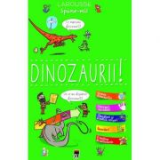 Spune-mi! - Dinozaurii! - Larousse