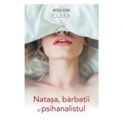 Natasa, barbatii si psihanalistul (Natasa Alina Culea)