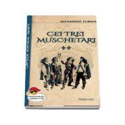 Alexandre Dumas, Cei trei muschetari - Volumul I si II (Editie 2017)