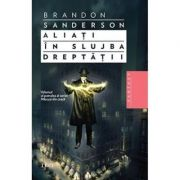 Aliati in slujba dreptatii (Brandon Sanderson)