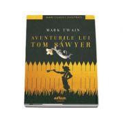 Aventurile lui Tom Sawyer - Mark Twain (Mari Clasici Ilustrati)
