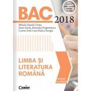 Bacalaureat 2018 - Limba si literatura romana (Conform noilor modele stabilite de MEN. Revizuit si adaugit)