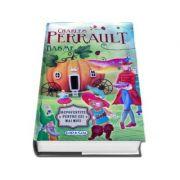 Basme Charles Perrault - Repovestite pentru cei mici