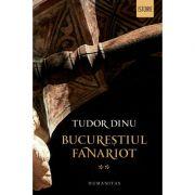 Bucurestiul fanariot, vol. 2 - Administratie, mestesuguri, negot
