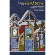 Crucile de la Sapanta - O colectie de epitafuri din veselul cimitir maramuresean