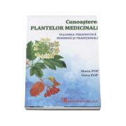 Cunoasterea plantelor medicinale. Valoarea terapeutica moderna si traditionala - Maria Pop