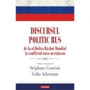Discursul politic rus - De la al Doilea Razboi Mondial la conflictul ruso-ucrainean