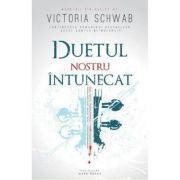 Duetul nostru intunecat (Victoria Schwab)