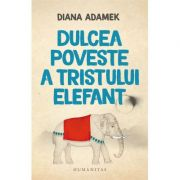 Dulcea poveste a tristului elefant