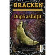Dupa asfintit - Alexandra Bracken
