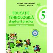Educatie tehnologica si aplicatii practice, manual pentru clasa a V-a (Include CD multimedia) - Stela Olteanu, Natalia Lazar