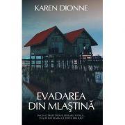 Evadarea din mlastina - Karen Dionne