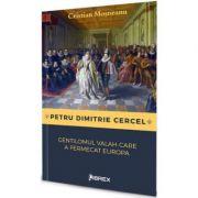 Petru Dimitrie Cercel, gentilomul valah care a fermecat Europa - Cristian Mosneanu