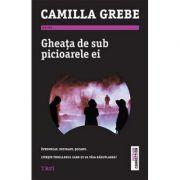 Gheata de sub picioare ei (Camilla Grebe)